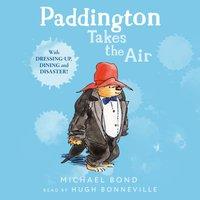 Paddington Takes the Air - Michael Bond - audiobook