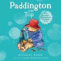 Paddington on Top - Michael Bond - audiobook