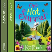 One Hot Summer - Kat French - audiobook