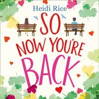 So Now You're Back - Heidi Rice - audiobook