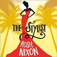 Stylist - Rosie Nixon - audiobook