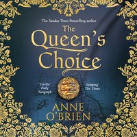Queen's Choice - Anne O'Brien - audiobook