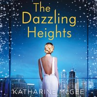 Dazzling Heights - Katharine McGee - audiobook