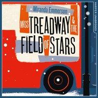 Miss Treadway & the Field of Stars - Miranda Emmerson - audiobook