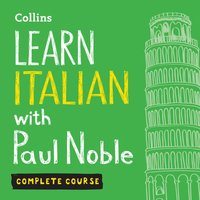 Learn Italian with Paul Noble - Complete Course - Paul Noble - audiobook