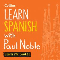 Learn Spanish with Paul Noble - Complete Course - Paul Noble - audiobook