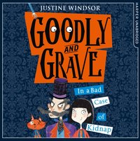 Goodly and Grave in A Bad Case of Kidnap - Justine Windsor - audiobook