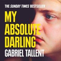 My Absolute Darling - Gabriel Tallent - audiobook