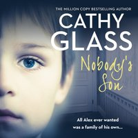 Nobody's Son: All Alex ever wanted was a family of his own - Cathy Glass - audiobook