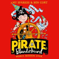 Pirate Blunderbeard: Worst. Mission. Ever. - Amy Sparkes - audiobook