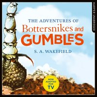 Adventures Of Bottersnikes And Gumbles - S.A. Wakefield - audiobook
