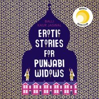 Erotic Stories for Punjabi Widows - Balli Kaur Jaswal - audiobook