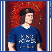 King Power: Leicester City's Remarkable Season - Richard III - audiobook