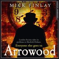 Arrowood (An Arrowood Mystery, Book 1) - Mick Finlay - audiobook