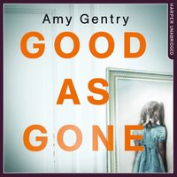 Good as Gone - Amy Gentry - audiobook