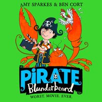 Pirate Blunderbeard: Worst. Movie. Ever. (Pirate Blunderbeard, Book 4) - Amy Sparkes - audiobook