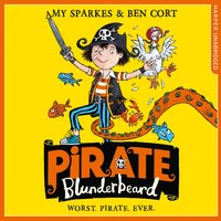 Pirate Blunderbeard: Worst. Pirate. Ever. - Amy Sparkes - audiobook