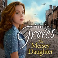 Mersey Daughter - Annie Groves - audiobook