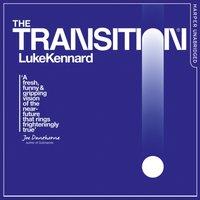 Transition - Luke Kennard - audiobook