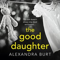 Good Daughter - Alexandra Burt - audiobook