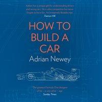 How to Build a Car - Adrian Newey - audiobook