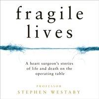 Fragile Lives - Stephen Westaby - audiobook