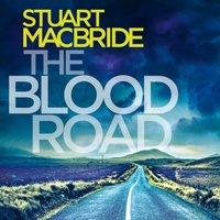 Blood Road (Logan McRae, Book 11) - Stuart MacBride - audiobook