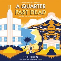 Quarter Past Dead (A Miss Dimont Mystery, Book 3) - TP Fielden - audiobook