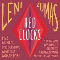 Red Clocks - Leni Zumas - audiobook