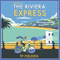 Riviera Express (A Miss Dimont Mystery, Book 1) - TP Fielden - audiobook