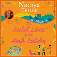 Secret Lives of the Amir Sisters - Nadiya Hussain - audiobook