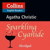 Sparkling Cyanide: B2 (Collins Agatha Christie ELT Readers) - Agatha Christie - audiobook