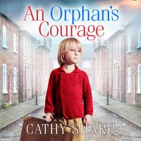 Orphan's Courage - Cathy Sharp - audiobook