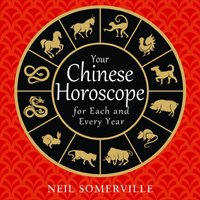 Your Chinese Horoscope for Each and Every Year - Neil Somerville - audiobook