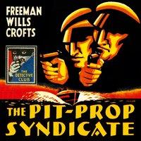 Pit-Prop Syndicate - Freeman Wills Crofts - audiobook