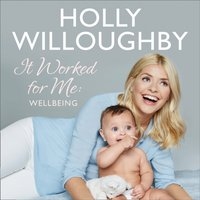 It Worked For Me: Wellbeing - Holly Willoughby - audiobook