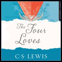 Four Loves - C. S. Lewis - audiobook