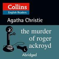 Murder of Roger Ackroyd: Level 5, B2+ (Collins Agatha Christie ELT Readers) - Agatha Christie - audiobook