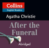 After the Funeral: B2 (Collins Agatha Christie ELT Readers) - Agatha Christie - audiobook