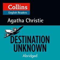 Destination Unknown: B2 (Collins Agatha Christie ELT Readers) - Agatha Christie - audiobook