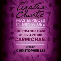 Strange Case of Sir Arthur Carmichael - Agatha Christie - audiobook