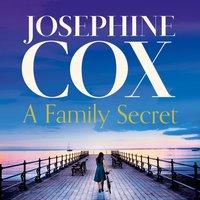 Family Secret - Josephine Cox - audiobook