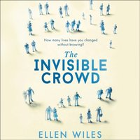 Invisible Crowd - Ellen Wiles - audiobook