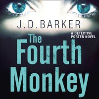 Fourth Monkey (A Detective Porter novel) - J.D. Barker - audiobook
