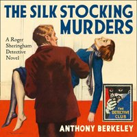 Silk Stocking Murders (Detective Club Crime Classics) - Anthony Berkeley - audiobook