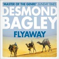 Flyaway - Desmond Bagley - audiobook