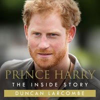 Prince Harry: The Inside Story - Duncan Larcombe - audiobook