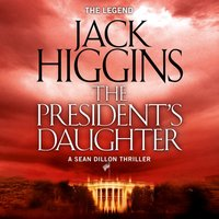The President's Daughter - Jack Higgins - audiobook