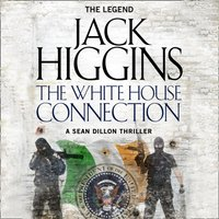 The White House Connection - Jack Higgins - audiobook