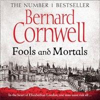 Fools and Mortals - Bernard Cornwell - audiobook